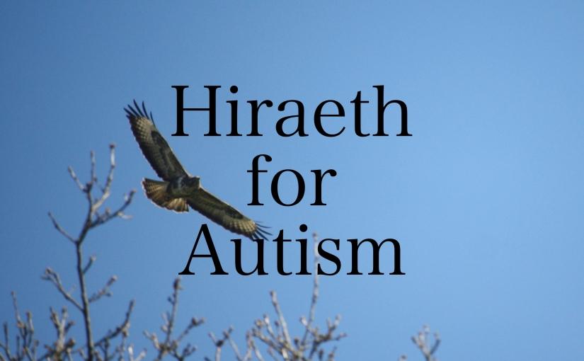 Hiraeth for Autism